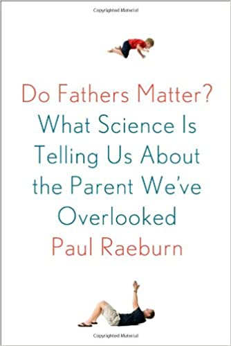 Do Fathers Matter?: Amazon.es: Paul Raeburn: Libros en ...