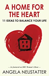 A Home for the Heart: 11 Ideas to Balance Your Life
