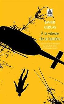 Javier Cercas - A la vitesse de la lumière