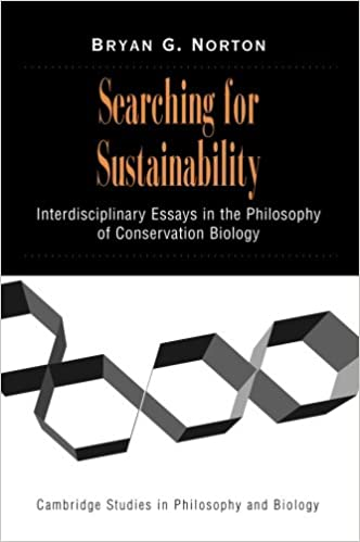 searching for sustainability interdisciplinary essays in the  searching for sustainability interdisciplinary essays in the philosophy of conservation biology cambridge studies in philosophy and biology bryan g