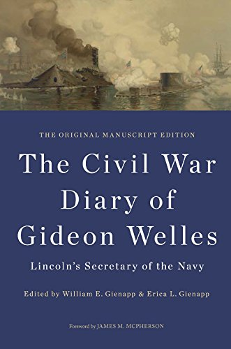 Download The Civil War Diary of Gideon Welles, Lincoln's Secretary of the Navy: The Original Manuscript Edition (The Knox College Lincoln Studies Center) Pdf