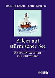 Allein auf stürmischer See: Risikomanagement für Einsteiger: Risikomanagement Fur Einsteiger