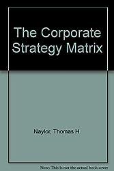 The Corporate Strategy Matrix