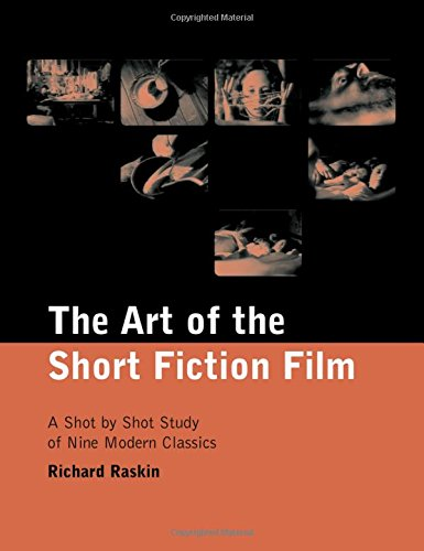 Film Art Gallery - The Art of the Short Fiction Film: A Shot by Shot Study of Nine Modern Classics