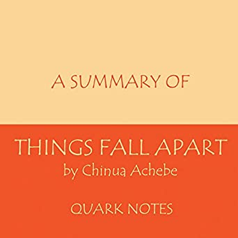 Amazon Com A Summary Of Things Fall Apart By Chinua Achebe Audible