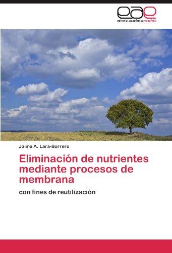 Descargar Libro Eliminación De Nutrientes Mediante Procesos De Membrana Lara-borrero Jaime A.