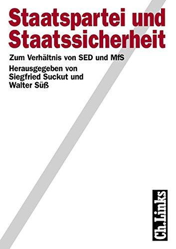 Staatspartei und Staatssicherheit. Zum Verhältnis von SED und MfS