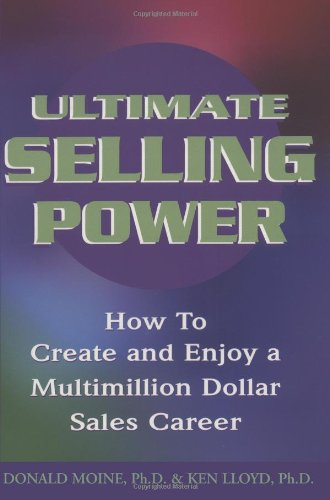 Download Ultimate Selling Power: How to Create and Enjoy a Multimillion Dollar Sales Career pdf epub