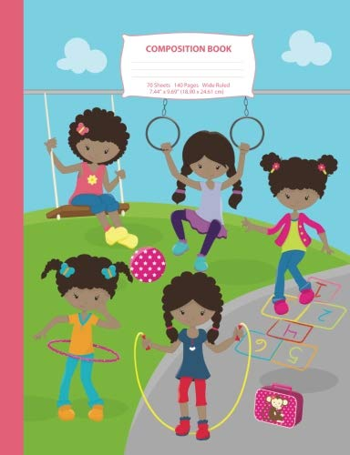 """Search : Composition Book: Wide Ruled -  African American Recess Girls - 140 Pages (70 Sheets) - 7.44"""" x 9.69"""" - Blank Lined - Notebooks, Journals, & Gifts for ... for Girls (Girls at Recess Series) (Volume 1)"""