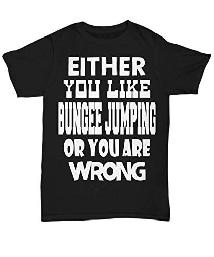 SpyderDeals Bungee Jumping T-Shirt | Unisex - Either You Like Bungee Jumping - Unisex Tee Black