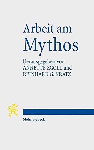 Arbeit am Mythos: Leistung und Grenze des Mythos in Antike und Gegenwart