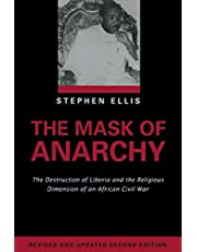 The Mask of Anarchy Updated Edition: The Destruction of Liberia and the Religious Dimension of an African Civil War
