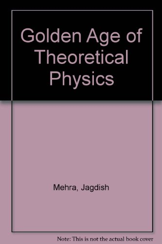 Golden Age of Theoretical Physics