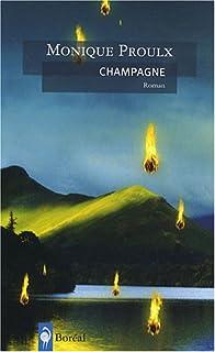 Champagne : roman, Proulx, Monique