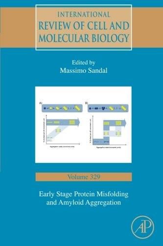 Early Stage Protein Misfolding And Amyloid Aggregation  Volume 329  International Review Of Cell And Molecular Biology
