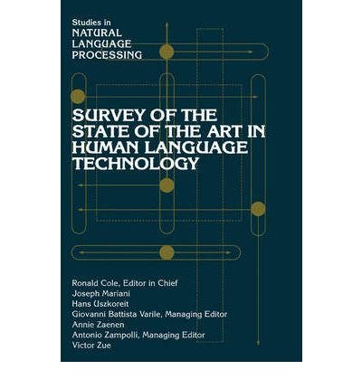 Read Online [(Survey of the State of the Art in Human Language Technology)] [Author: Ronald L. Cole] published on (January, 2010) pdf epub