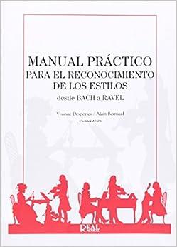 Descargar Manual Práctico Para El Reconocimiento De Los Estilos Desde Bach A Ravel PDF Gratis