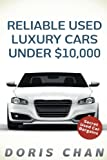 Reliable Used Luxury Cars Under $10,000: Secret Used Car Bargains