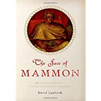 The Face of Mammon: The Matter of Money