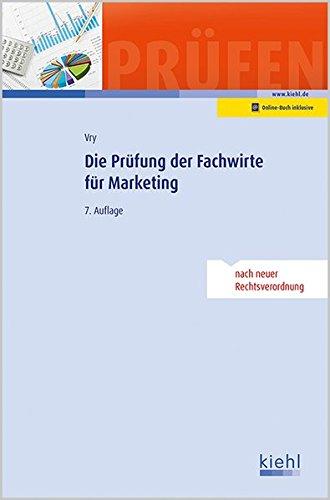 Die Prüfung der Fachwirte für Marketing (Prüfungsbücher für Fachwirte und Fachkaufleute)