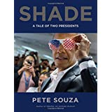 Shade: A Tale of Two Presidents
