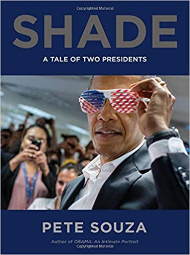 Shade: A Tale of Two Presidents: Pete Souza: 9780316490375