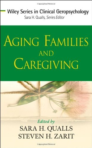 Aging Families and Caregiving (Wiley Series in Clinical Geropsychology) [Hardcover] [2009] (Author) Sara Honn Qualls, Steven H. Zarit