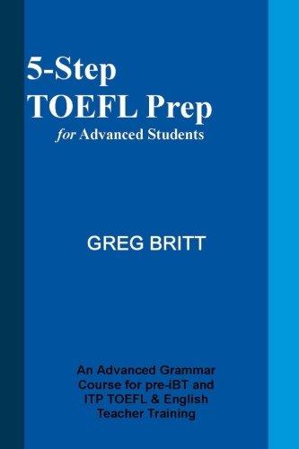 5-Step TOEFL Prep for Advanced Students (Volume 1)