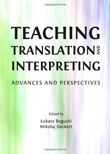 Teaching Translation and Interpreting: Advances and Perspectives (English, Spanish, French, Italian, German, Japanese, C