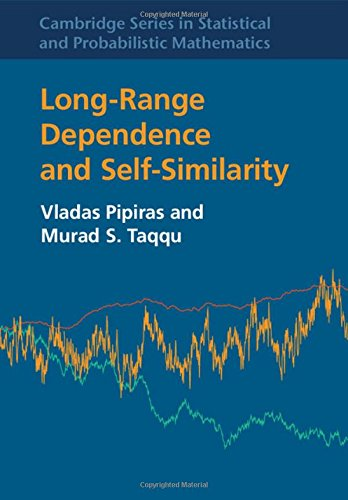 Long-Range Dependence and Self-Similarity (Cambridge Series in Statistical and Probabilistic Mathematics)