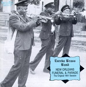 Eureka Brass Band - New Orleans Funeral & Parade by Eureka Brass Band (1994) Audio CD
