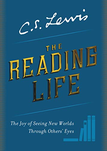 The Reading Life: The Joy of Seeing New Worlds Through Others