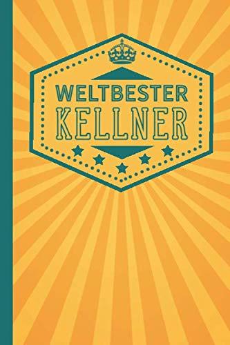 Weltbester Kellner: blanko Notizbuch | Journal | To Do Liste für Kellner und Kellnerinnen - über 100 linierte Seiten mit viel Platz für Notizen - Tolle Geschenkidee als Dankeschön (German Edition) (Herren Anzug-regeln)