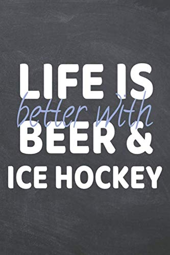 Life is better with Beer & Ice Hockey: Ice Hockey Notebook, Planner or Journal | Size 6 x 9 | 110 Dot Grid Pages | Office Equipment, Supplies |Funny ... for Christmas or Birthday (German Edition) (German Goalie Jersey)