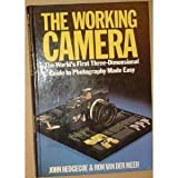 The Working Camera: The World's 1st 3D Guide to