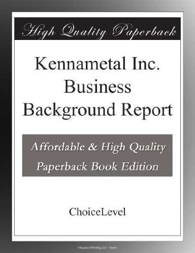 Kennametal Inc. Business Background Report