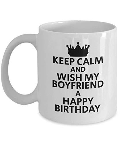 Keep Calm and Wish my Boyfriend a Happy Birthday Special Someone Romantic Coffee Mug Tea Cup Surprise Gift Ideas 19/19 J