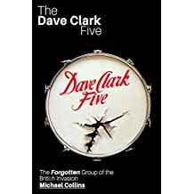 The Dave Clark Five: The Forgotten Group of the British Invasion