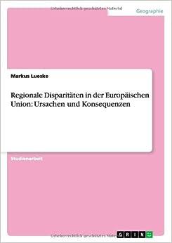 Book Regionale Disparitäten in der Europäischen Union: Ursachen und Konsequenzen