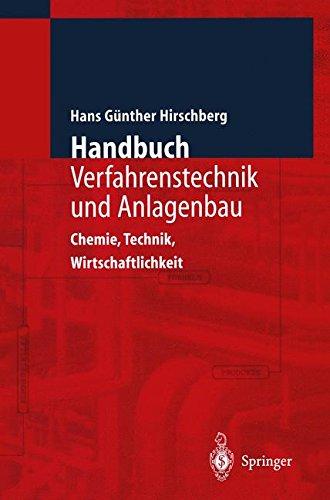 Handbuch Verfahrenstechnik und Anlagenbau: Chemie, Technik und Wirtschaftlichkeit