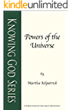 Powers of the Universe (Knowing God Series Book 4)