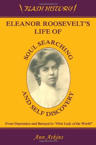 ELEANOR ROOSEVELT'S LIFE OF SOUL SEARCHING AND SELF-DISCOVERY