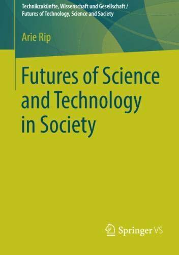 Read Online Futures of Science and Technology in Society (Technikzukünfte, Wissenschaft und Gesellschaft / Futures of Technology, Science and Society) ebook