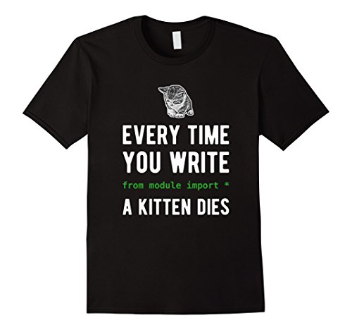 Men's Every time you import a kitten dies Python Developer Shirt XL Black Die Import