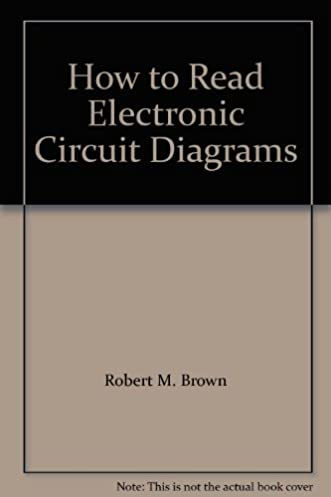 how to read electronic circuit diagrams robert m brown paul rh amazon com