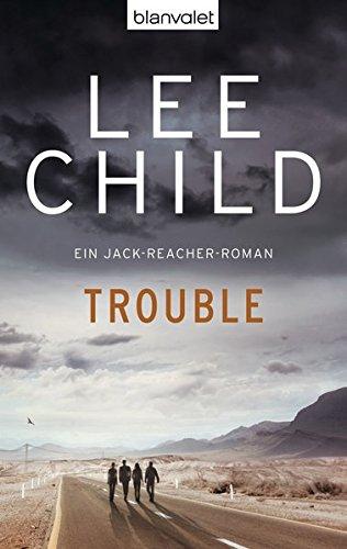Trouble Ein Jack Reacher Roman