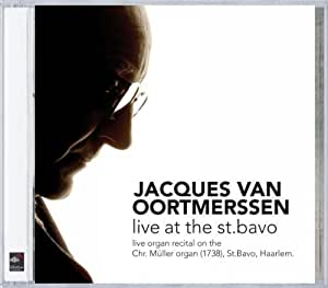 Jacques Van Oortmerssen Live at the St. Bavo