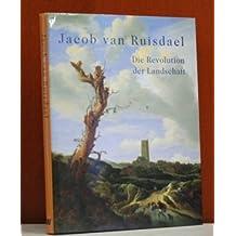 Jacob Van Ruisdael: Die Revolution Der Landschaft