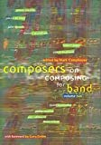 Composers on Composing for Band Vol. 2, Mark Camphouse, 1579993850