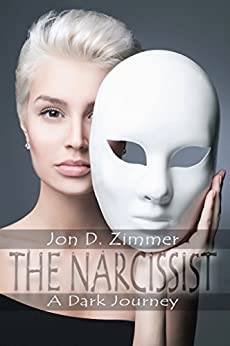 The Narcissist: A Dark Journey by [Zimmer, Jon D.]